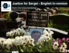 Justice for Sergei. ICU Documentary.